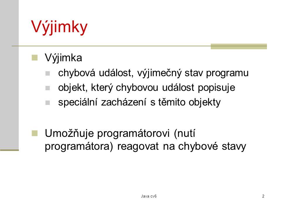 Java cv613 Balíky package mujbalik; class TridaVBaliku { … //telo tridy } soubor TridaVBaliku.java mujbalik TridaVBaliku.class podbalik package mujbalik.podbalik; class JinaTrida { … //telo tridy } soubor JinaTrida.java JinaTrida.class