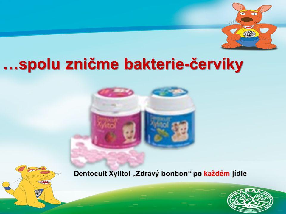 """…spolu zničme bakterie-červíky Dentocult Xylitol """"Zdravý bonbon po každém jídle"""