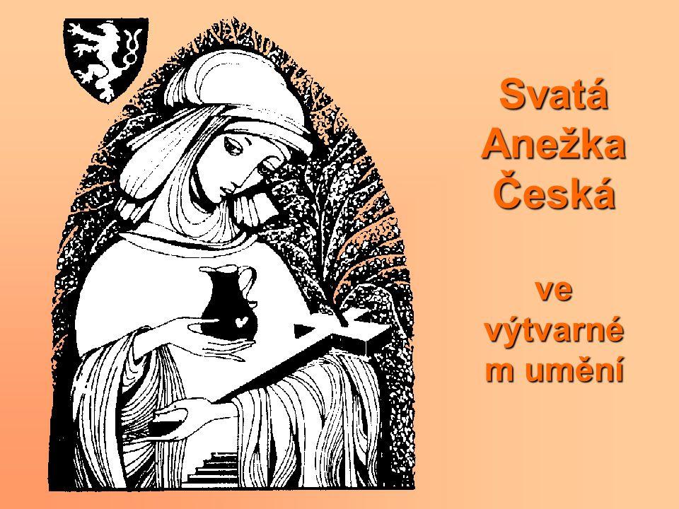 Svatá Anežka Česká ve výtvarné m umění