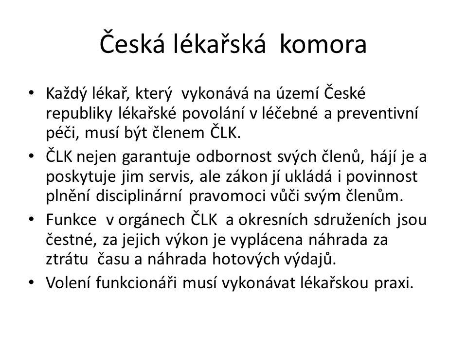Česká lékařská komora Každý lékař, který vykonává na území České republiky lékařské povolání v léčebné a preventivní péči, musí být členem ČLK.