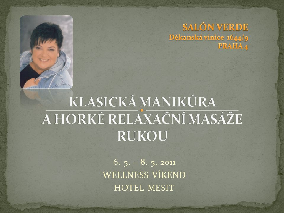 6. 5. – 8. 5. 2011 WELLNESS VÍKEND HOTEL MESIT