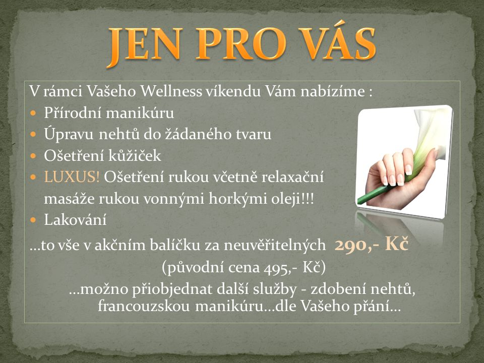 """Luxusní salón s mnohaletou tradicí v Praze, který nabízí služby """"Wellness & Beauty … Manikúra Pedikúra Kosmetika – klasická Kosmetika – poradenství Vizážistické centrum Solární centrum Masáže – relaxační, zdravotní, reflexní… Rolletic centrum …a mnoho dalších služeb… …za Vámi přijíždí s KLASICKOU MANIKÚROU, která se dnes už tak často nevidí!!!"""