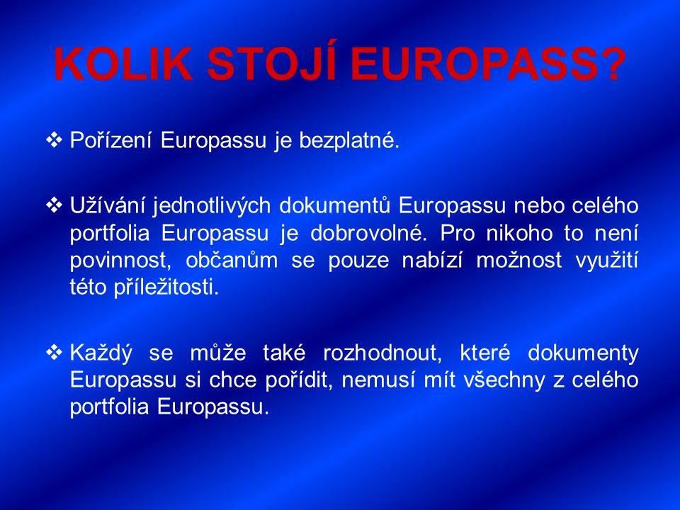 KOLIK STOJÍ EUROPASS.  Pořízení Europassu je bezplatné.