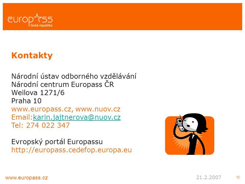 12 Národní ústav odborného vzdělávání Národní centrum Europass ČR Weilova 1271/6 Praha 10 www.europass.cz, www.nuov.cz Email:karin.jajtnerova@nuov.czk