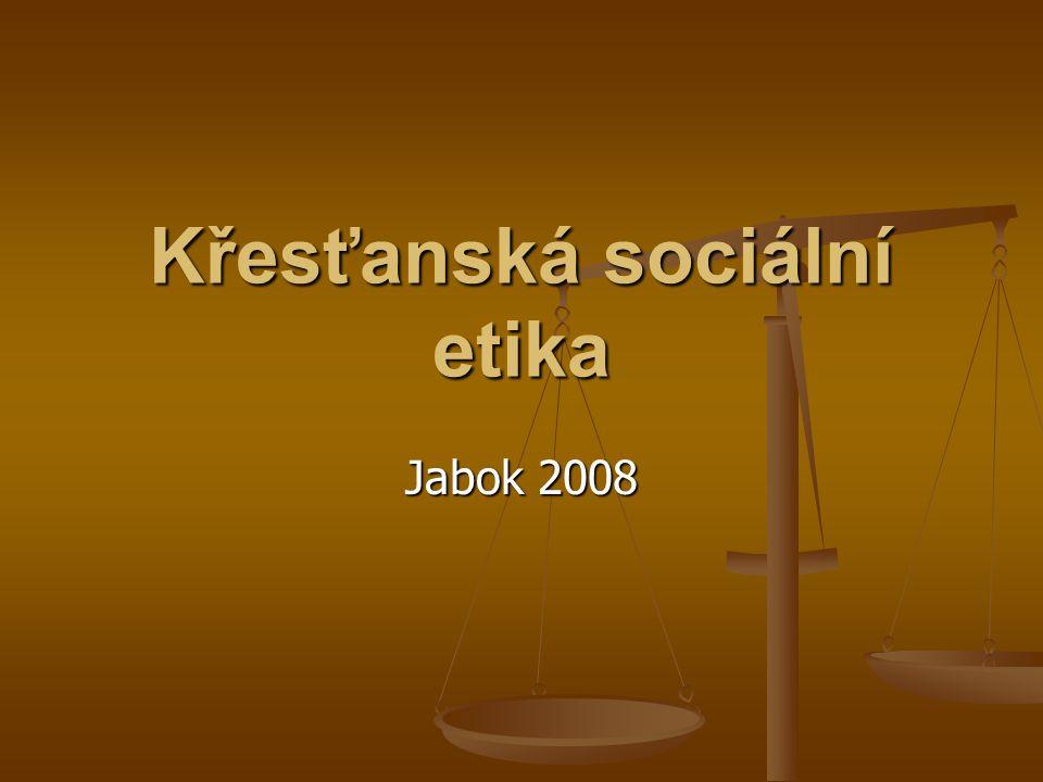 6 Křesťanská sociální etika. M. Martinek. Jabok 20082 6. SOLIDARITA, SUBSIDIARITA, SPOLEČNÉ DOBRO