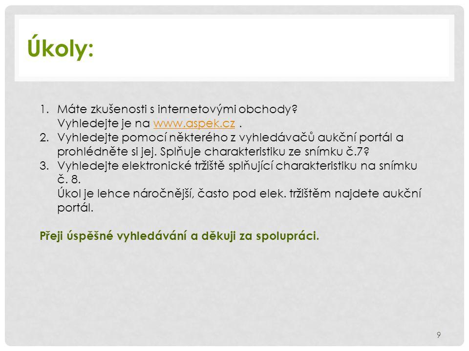Úkoly: 1.Máte zkušenosti s internetovými obchody? Vyhledejte je na www.aspek.cz.www.aspek.cz 2.Vyhledejte pomocí některého z vyhledávačů aukční portál
