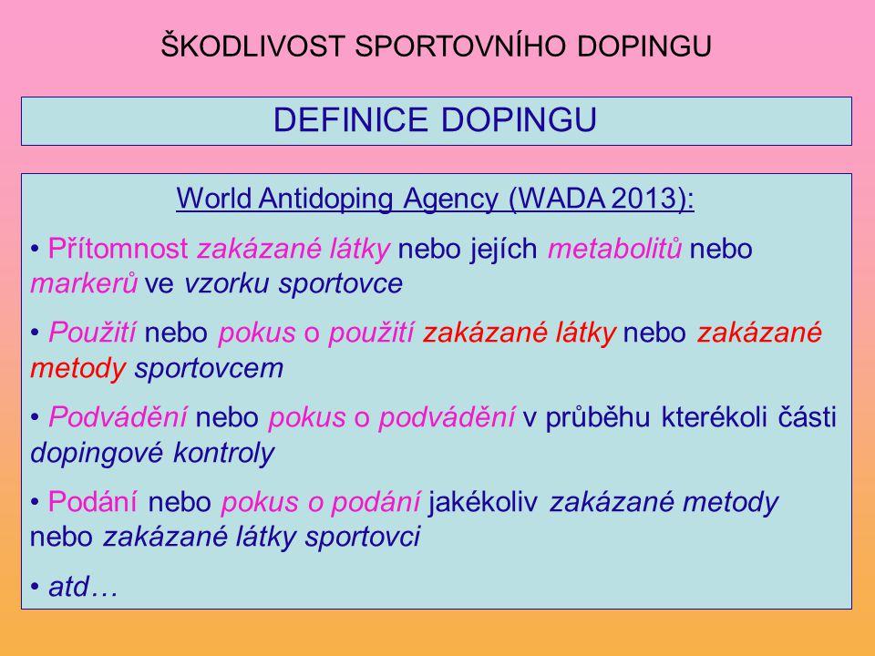 World Antidoping Agency (WADA 2013): Přítomnost zakázané látky nebo jejích metabolitů nebo markerů ve vzorku sportovce Použití nebo pokus o použití za
