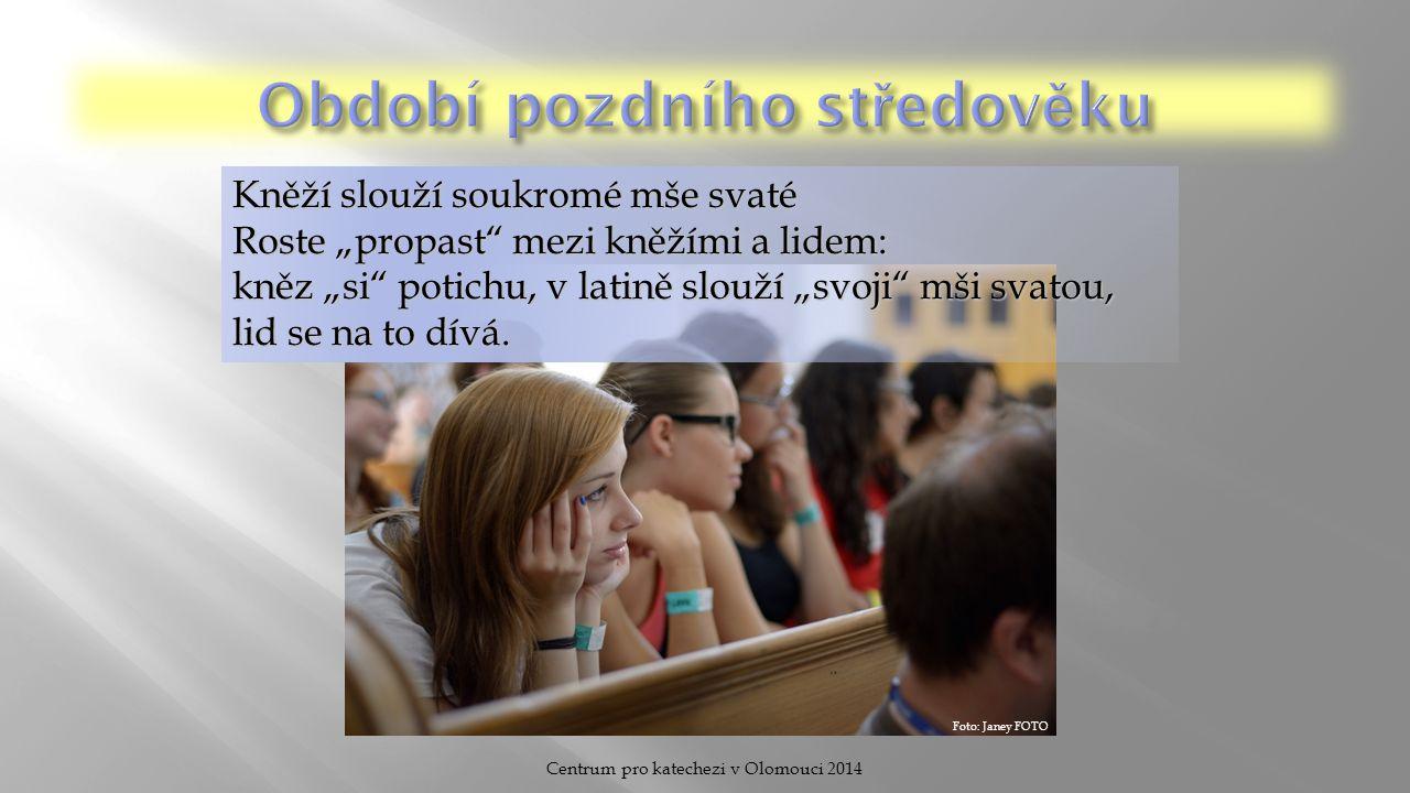 """Centrum pro katechezi v Olomouci 2014 Kněží slouží soukromé mše svaté Roste """"propast"""" mezi kněžími a lidem: kněz """"si"""" potichu, v latině slouží """"svoji"""""""