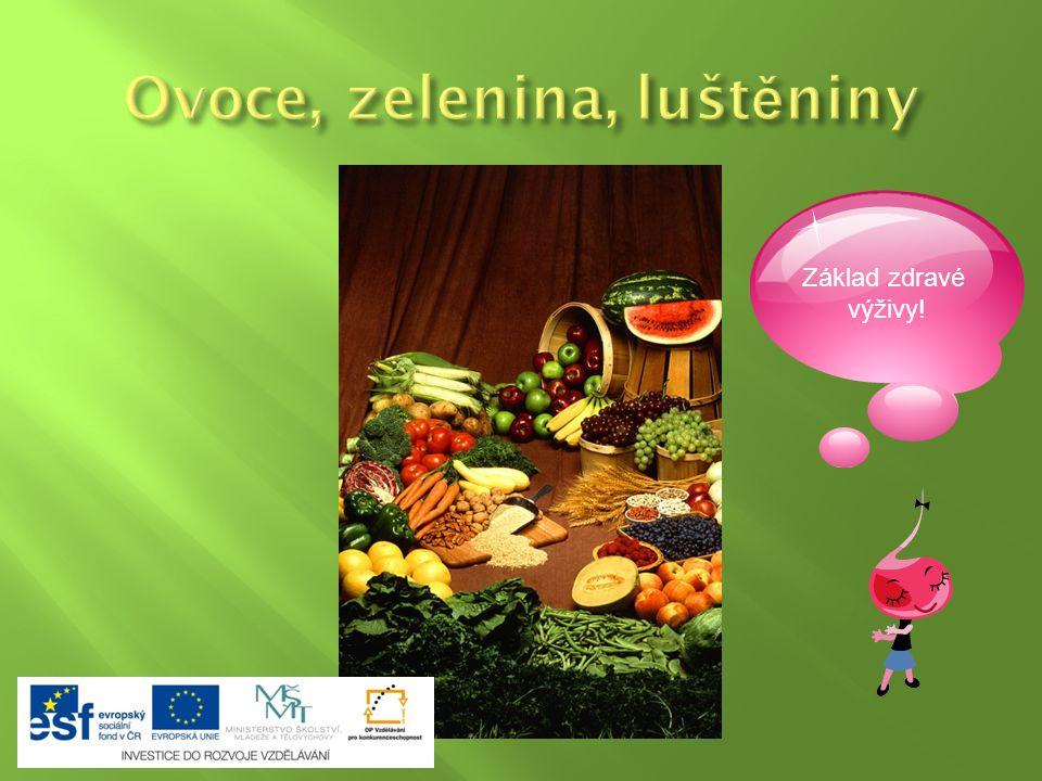Základ zdravé výživy!