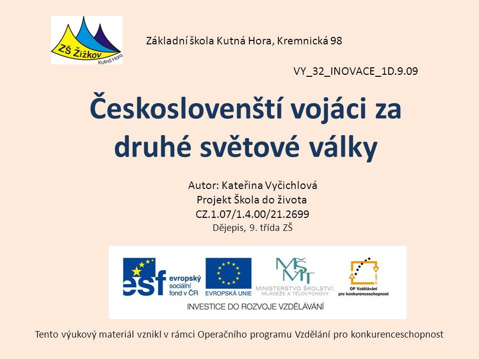 VY_32_INOVACE_1D.9.09 Autor: Kateřina Vyčichlová Projekt Škola do života CZ.1.07/1.4.00/21.2699 Dějepis, 9.