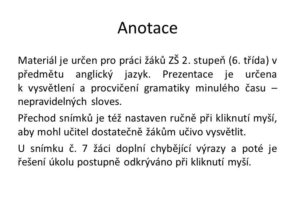 Anotace Materiál je určen pro práci žáků ZŠ 2. stupeň (6.