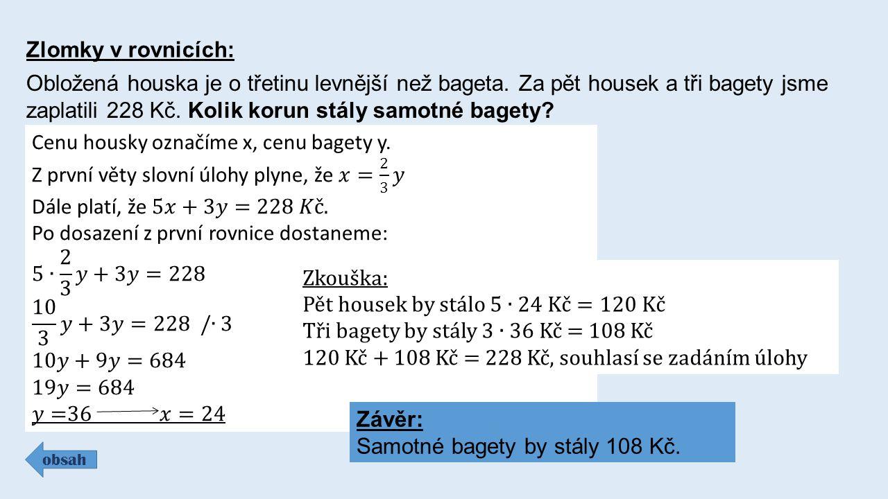 Zlomky v rovnicích: obsah Obložená houska je o třetinu levnější než bageta.