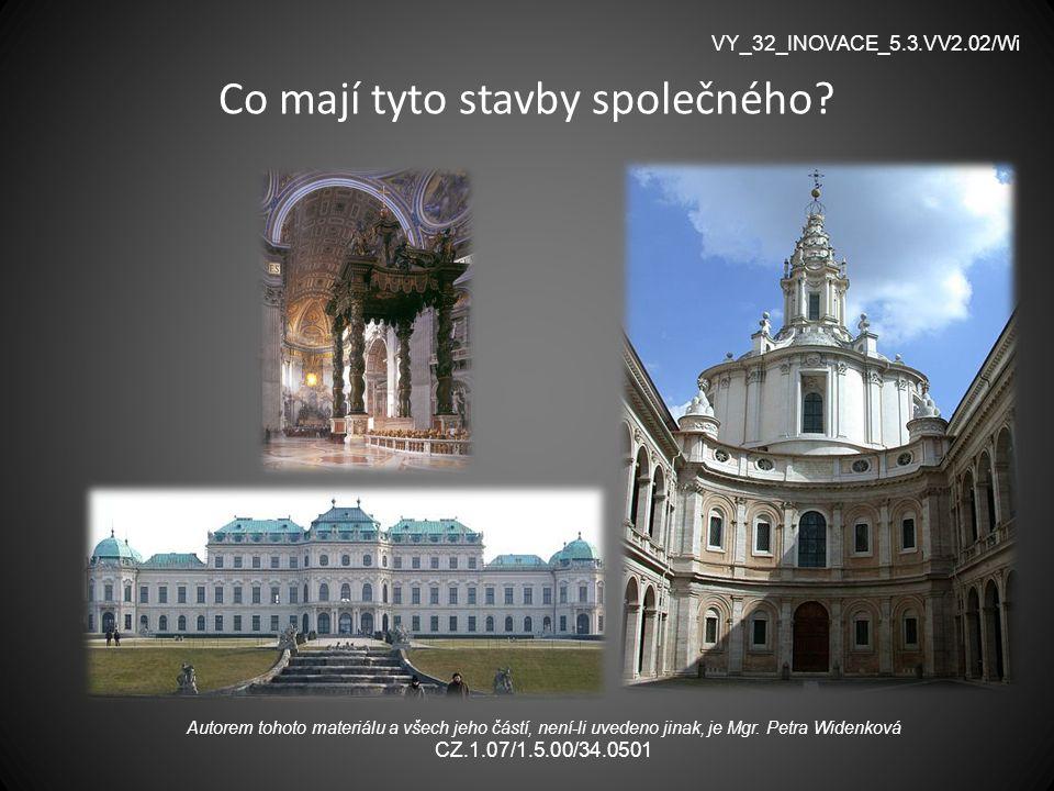 Co mají tyto stavby společného? VY_32_INOVACE_5.3.VV2.02/Wi Autorem tohoto materiálu a všech jeho částí, není-li uvedeno jinak, je Mgr. Petra Widenkov