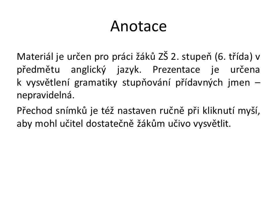 Datum vytvoření: 23. 12. 2012 Klíčová slova: bad, far, good, little, much, many, some.