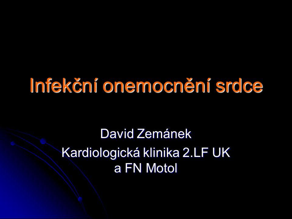 Infekční onemocnění srdce David Zemánek Kardiologická klinika 2.LF UK a FN Motol
