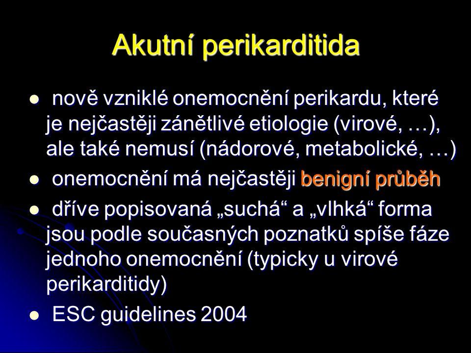Akutní perikarditida nově vzniklé onemocnění perikardu, které je nejčastěji zánětlivé etiologie (virové, …), ale také nemusí (nádorové, metabolické, …