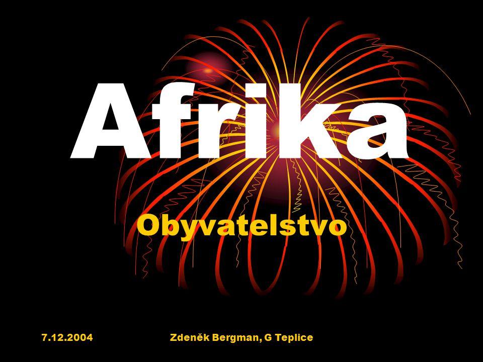 7.12.2004Zdeněk Bergman, G Teplice Afrika Obyvatelstvo