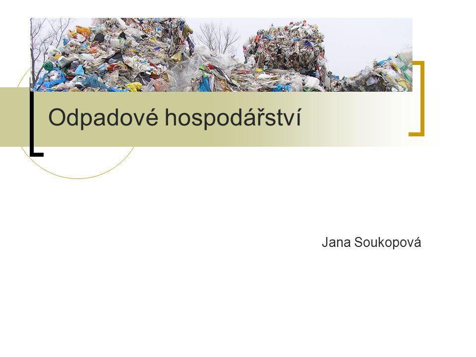 Odpadové hospodářství Jana Soukopová