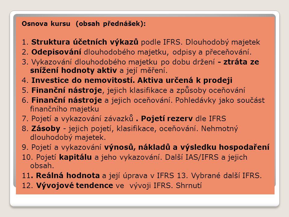 Povinná literatura: Kubíčková D., Účetní systémy II.