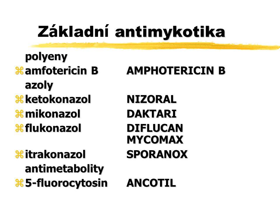 Flukonazol – farmakologie zblok konverse lanosterol - ergosterol ( P-450) zvysoká antifungální specificita (netoxický) zdobrý průnik do tkání a tekutin ( i CSF) zdobré vstřebávání z GIT (hladiny podobné i.v.) zvazba na bílkoviny séra 11% zvylučován z 80% nezměněn ledvinami zpoločas 25-30 hodin zminimum NÚ: (nausea, rush, bolesti hlavy, břicha) asymptomatické  ALT