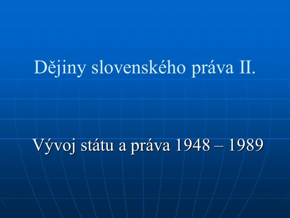 Dějiny slovenského práva II. Vývoj státu a práva 1948 – 1989