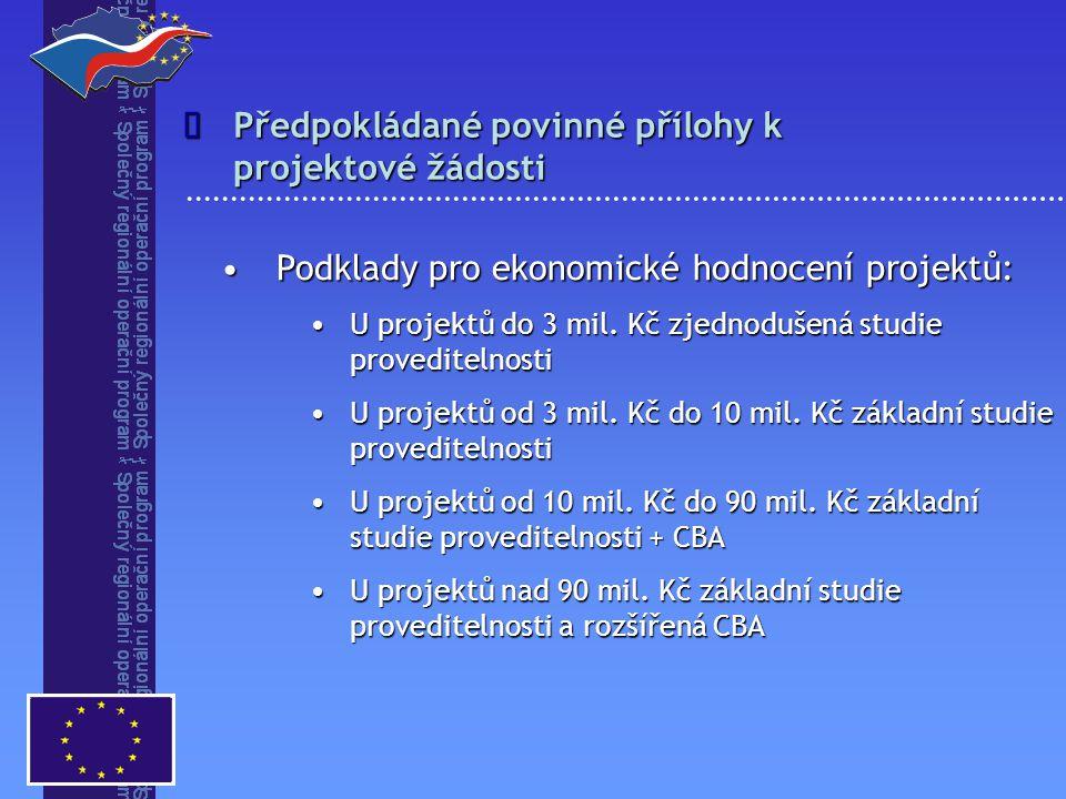 Podklady pro ekonomické hodnocení projektů:Podklady pro ekonomické hodnocení projektů: U projektů do 3 mil.