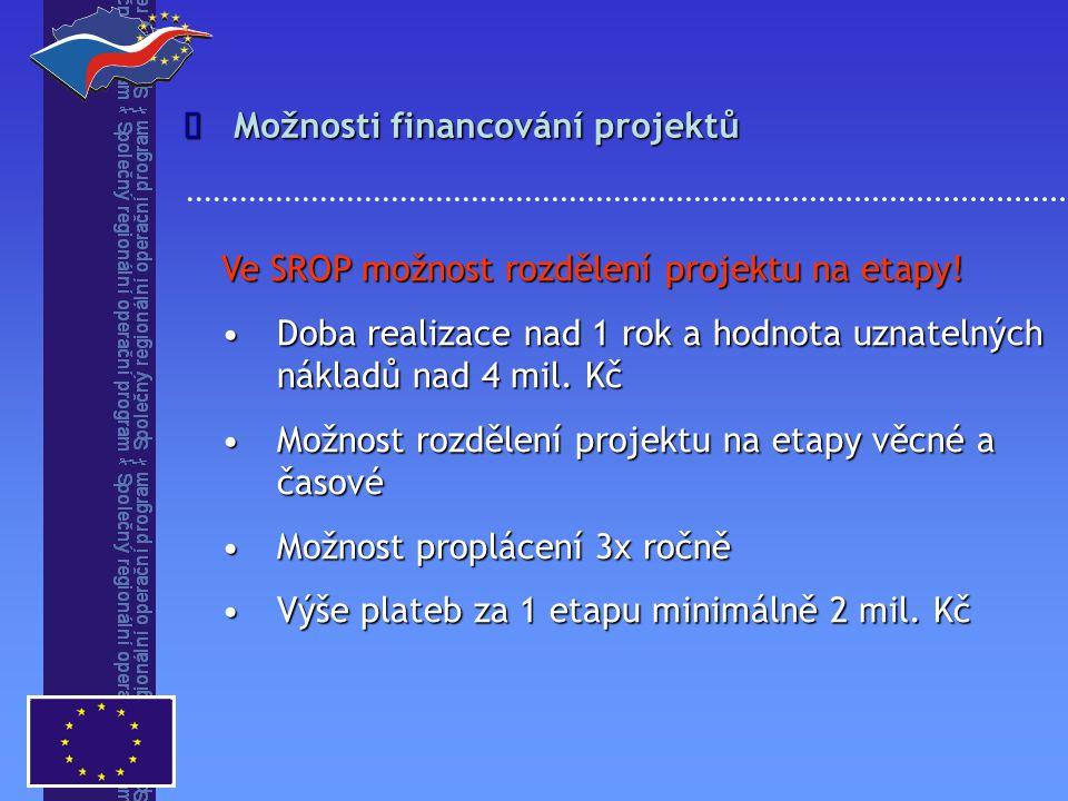 Ve SROP možnost rozdělení projektu na etapy.