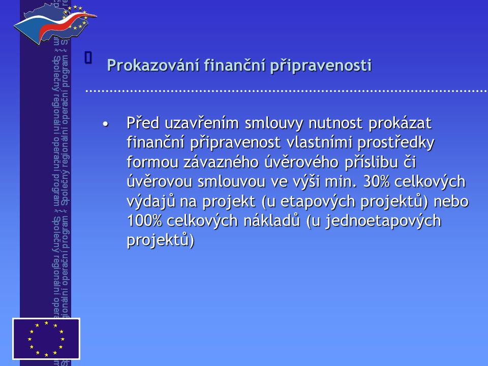 Před uzavřením smlouvy nutnost prokázat finanční připravenost vlastními prostředky formou závazného úvěrového příslibu či úvěrovou smlouvou ve výši min.