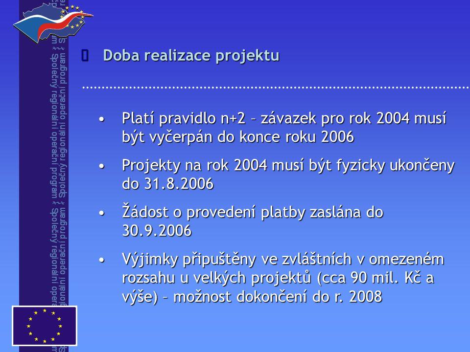 Platí pravidlo n+2 – závazek pro rok 2004 musí být vyčerpán do konce roku 2006Platí pravidlo n+2 – závazek pro rok 2004 musí být vyčerpán do konce roku 2006 Projekty na rok 2004 musí být fyzicky ukončeny do 31.8.2006Projekty na rok 2004 musí být fyzicky ukončeny do 31.8.2006 Žádost o provedení platby zaslána do 30.9.2006Žádost o provedení platby zaslána do 30.9.2006 Výjimky připuštěny ve zvláštních v omezeném rozsahu u velkých projektů (cca 90 mil.