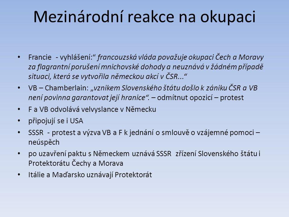 """Mezinárodní reakce na okupaci Francie - vyhlášení:"""" francouzská vláda považuje okupaci Čech a Moravy za flagrantní porušení mnichovské dohody a neuzná"""