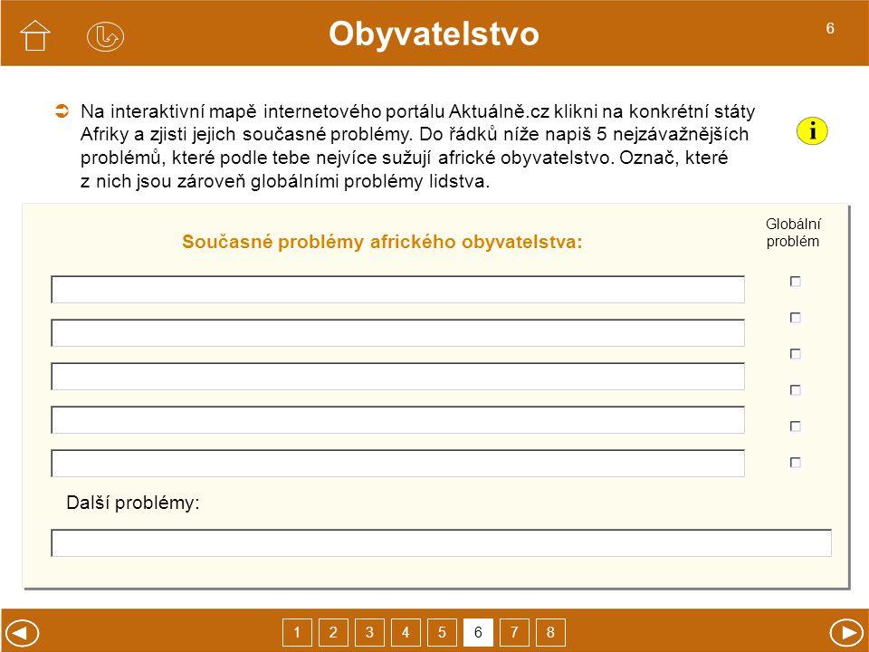 Na interaktivní mapě internetového portálu Aktuálně.cz klikni na konkrétní státy Afriky a zjisti jejich současné problémy. Do řádků níže napiš 5 nejzá