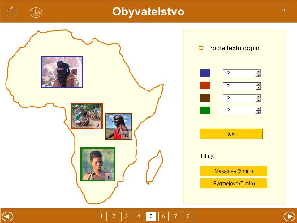 Obyvatelstvo 23465178 5 10 3 8 6  text Podle textu doplň: Pygmejové (5 min) Filmy: Masajové (5 min)