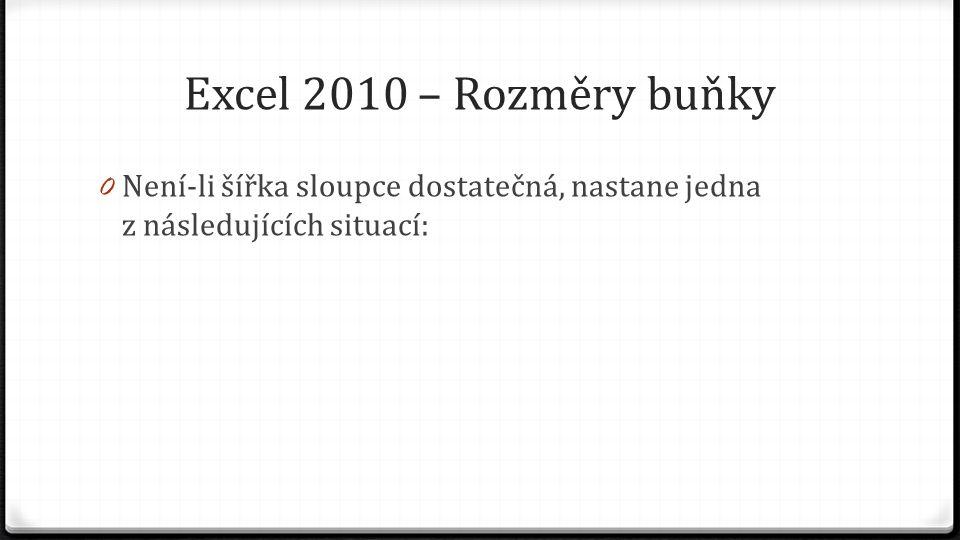 Excel 2010 – Rozměry buňky 0 Není-li šířka sloupce dostatečná, nastane jedna z následujících situací: