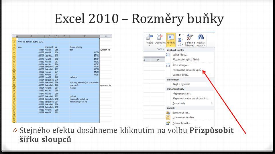 Excel 2010 – Rozměry buňky 0 Potřebujeme-li upravit výšku u více řádků najednou, vybereme požadované řádky a provedeme dvojklik na libovolnou čáru v záhlaví sloupců