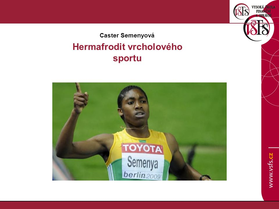 Caster Semenyová Hermafrodit vrcholového sportu