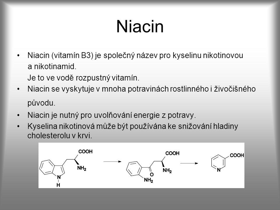 Niacin Niacin (vitamín B3) je společný název pro kyselinu nikotinovou a nikotinamid.