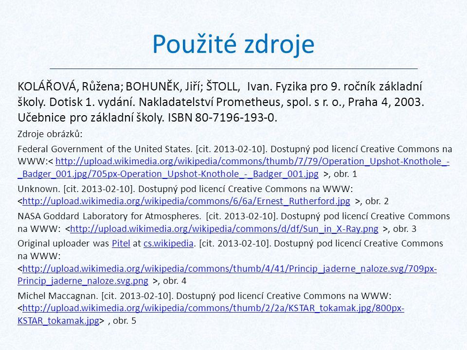 Použité zdroje KOLÁŘOVÁ, Růžena; BOHUNĚK, Jiří; ŠTOLL, Ivan.