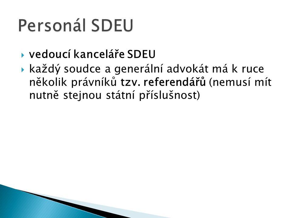  vedoucí kanceláře SDEU  každý soudce a generální advokát má k ruce několik právníků tzv. referendářů (nemusí mít nutně stejnou státní příslušnost)