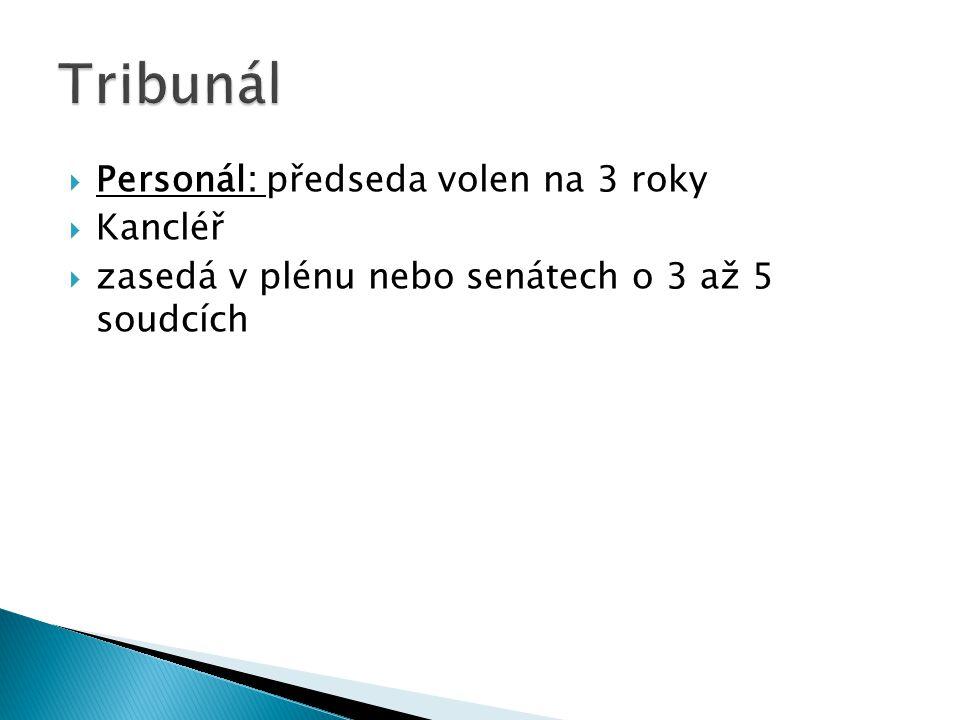  Personál: předseda volen na 3 roky  Kancléř  zasedá v plénu nebo senátech o 3 až 5 soudcích