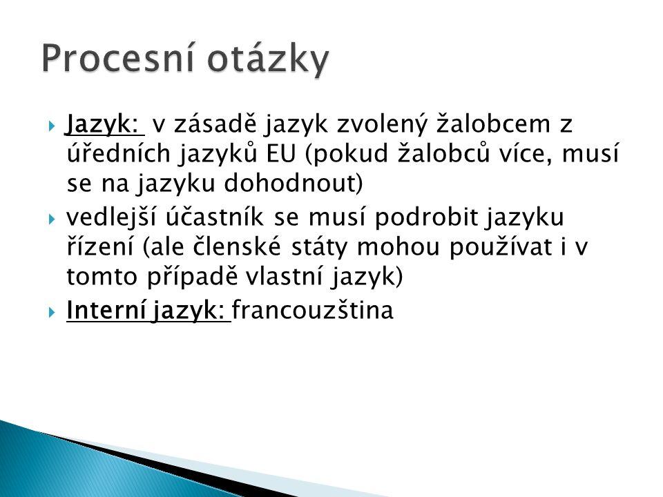  Jazyk: v zásadě jazyk zvolený žalobcem z úředních jazyků EU (pokud žalobců více, musí se na jazyku dohodnout)  vedlejší účastník se musí podrobit j