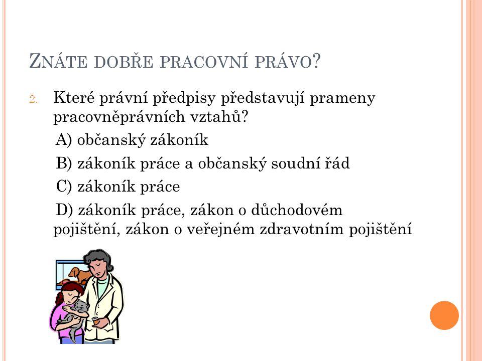 Z NÁTE DOBŘE PRACOVNÍ PRÁVO . 2.
