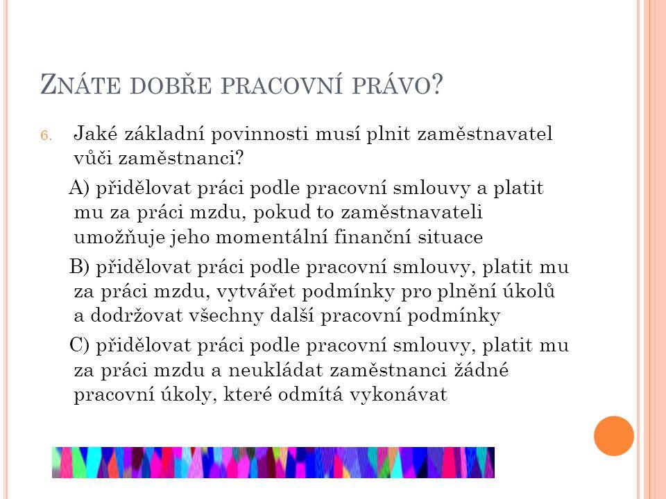 Z NÁTE DOBŘE PRACOVNÍ PRÁVO . 6.