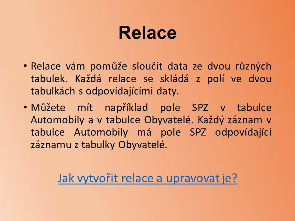 Relace Relace vám pomůže sloučit data ze dvou různých tabulek.