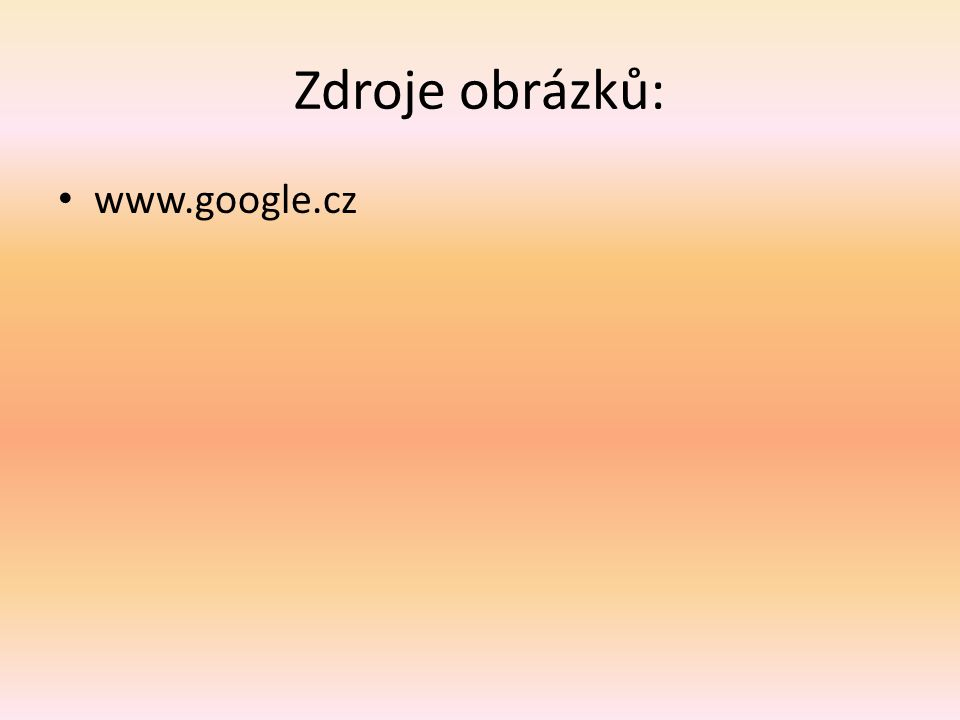 Zdroje obrázků: www.google.cz