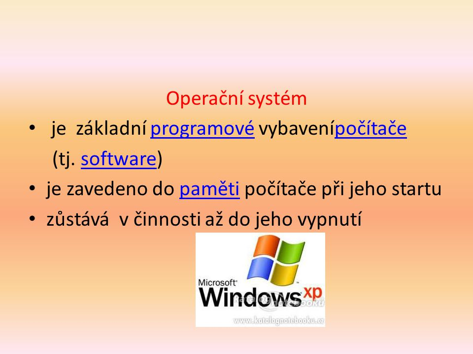 Operační systém je základní programové vybavenípočítače programovépočítače (tj.