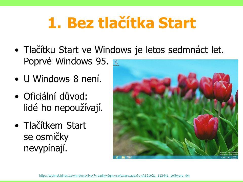 1.Bez tlačítka Start Tlačítku Start ve Windows je letos sedmnáct let.