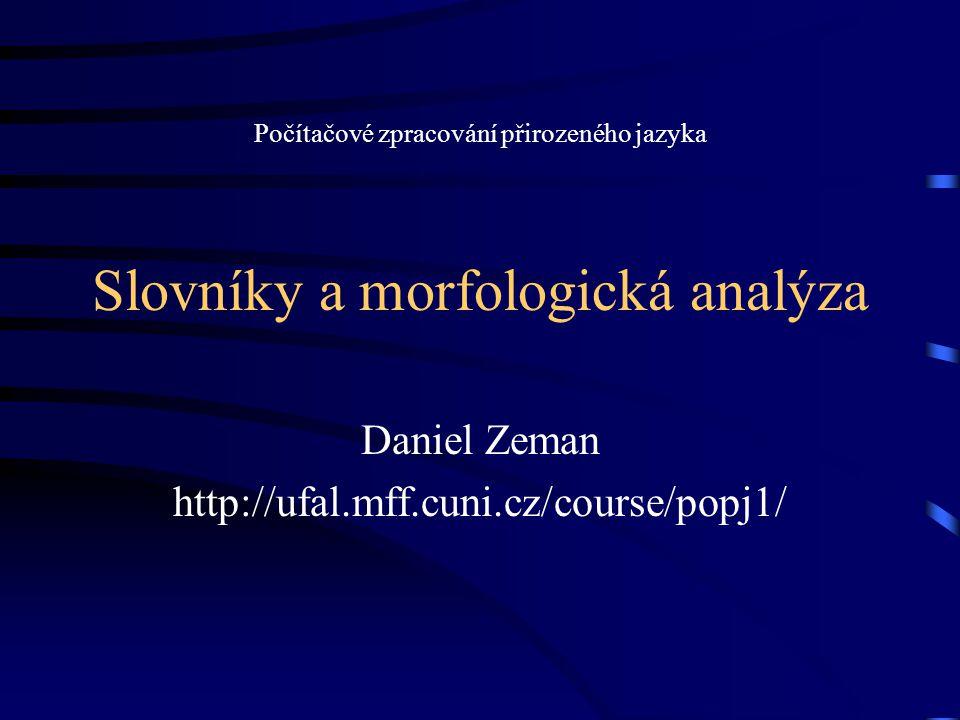 18.11.1999http://ufal.mff.cuni.cz/course/popj122 Lemmatizace Opakování: lemma l  L je lexikální jednotka (slovníkové heslo).