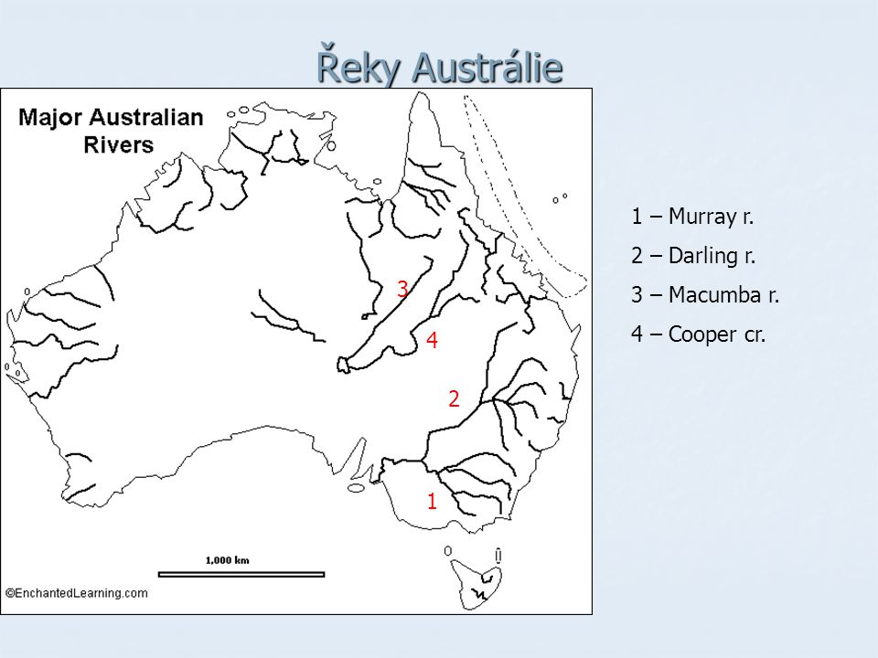 Řeky Austrálie 1 2 1 – Murray r. 2 – Darling r. 3 – Macumba r. 4 – Cooper cr. 3 4