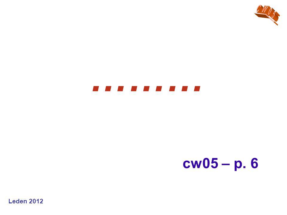 Leden 2012 ……… cw05 – p. 6