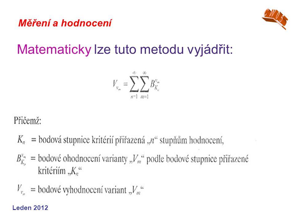 Leden 2012 Měření a hodnocení Matematicky lze tuto metodu vyjádřit: